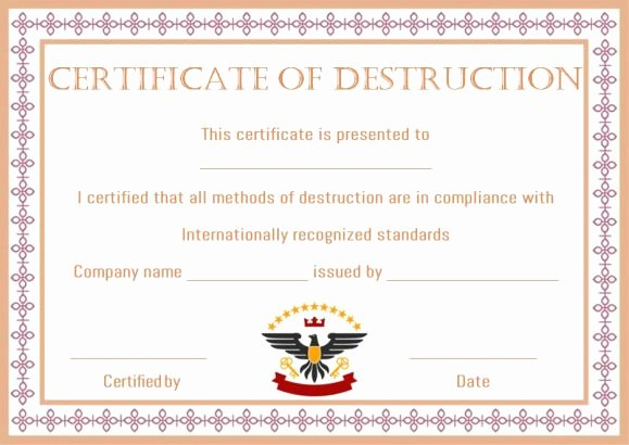 Certificate Of Data Destruction Template Inspirational 8 Free Customizable Certificate Of Destruction Templates