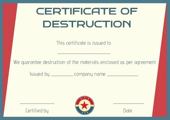 Certificate Of Destruction Template New 8 Free Customizable Certificate Of Destruction Templates
