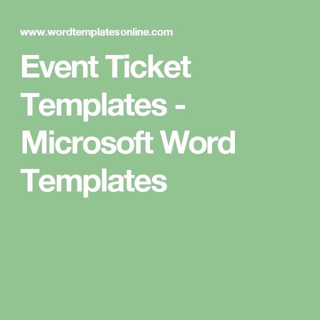 Event Ticket Template Word Luxury 17 Best Ideas About event Ticket Template On Pinterest