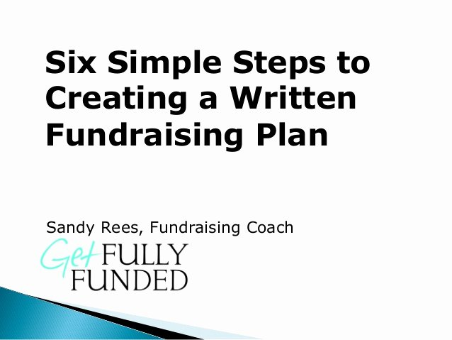 Non Profit event Planning Template Elegant 6 Simple Steps to Creating A Written Fundraising Plan