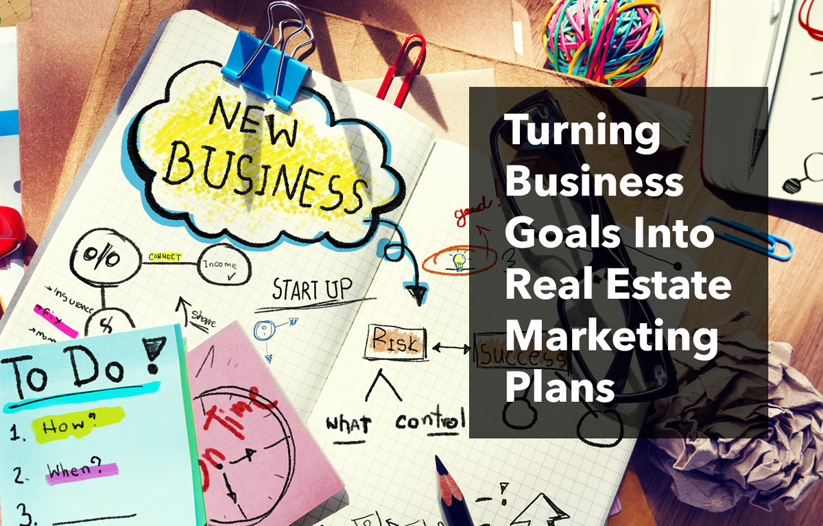 Real Estate Goals Template Fresh Turning Business Goals Into Real Estate Marketing Plans